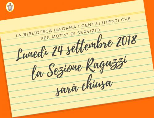 Avviso: chiusura Sezione Ragazzi lunedì 24 settembre 2018