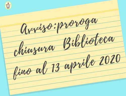 Avviso: proroga chiusura fino al 13 aprile 2020