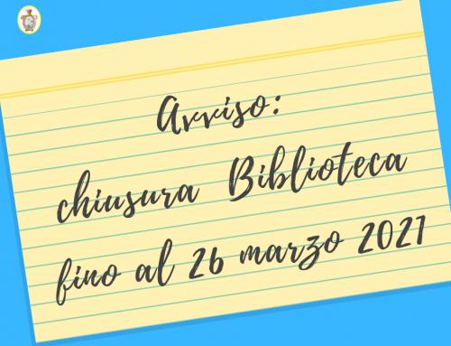 Avviso: chiusura Biblioteca fino al 26 marzo 2021