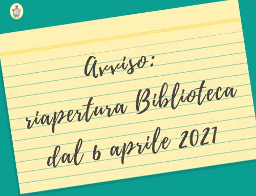 Avviso: riapertura Biblioteca dal 6 aprile 2021